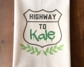 Highway to Kale Flour Sack Tea Towel
