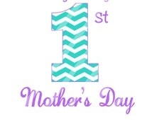 Mommy's First Mother's Day Digital Download for iron-ons, heat transfer, Scrapbooking, Cards, Tags, Signs, DIY, YOU PRINT
