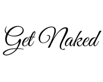 Get Naked wall decal for bathroom - wall decor - wall art -home decor- funny decal - bathroom decal - get naked - naked decal -