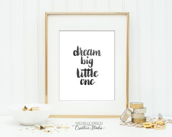 PRINTABLE ART | 8x10 Dream Big Little One | Art Print Instant Digital Download | Hand lettered in brush calligraphy