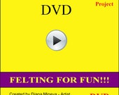 DVD version, DIY , Felting projects, felting classes, felting workshop, Video divided , in chapters.