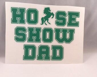 Horse Show Dad Vinyl Decal