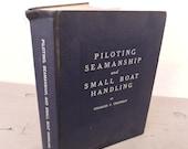 Vintage Boating Textbook - Piloting, Seamanship and Small Boat Handling - 1968 - Sailing - Nautical Decor