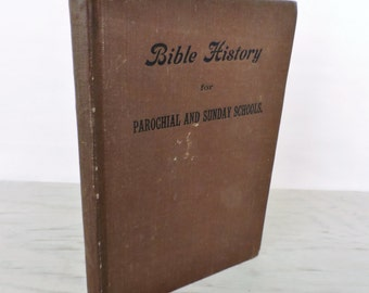Antique Religious Book - Bible History For Parochial and Sunday Schools - Circa 1900's - Illustrated