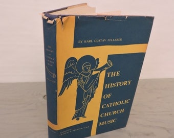 Vintage Music History Book - The History Of Catholic Church Music - 1961 - Church History - Catholicism