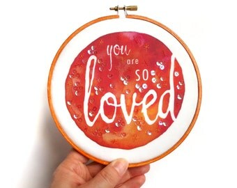 You Are SO Loved Embroidery Hoop Art, Inspirational Quote Christian Art, Colorful Encouragement Gift, Orange Motivational Wall Decor
