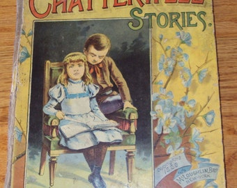 Antique Children's' Literature: Chatterwell Stories, published in 1889- stories, poems & gorgeous illustrations!