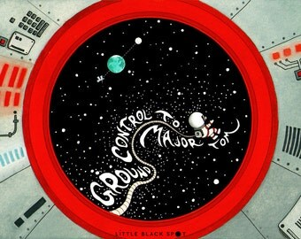 Ground control to Major Tom - open edition Art Print