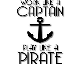 Work Like a Captain Play Like a Pirate Stencil