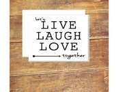 Let's Live Laugh Love Together, Valentine's Day Greeting Card