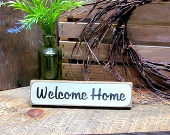 Welcome Home Wooden Sign ~ Housewarming Gift ~ Shelf sitter sign ~ Wooden Signs ~ Home Sign, Word Signs, Small Wood Sign, Wood Sign