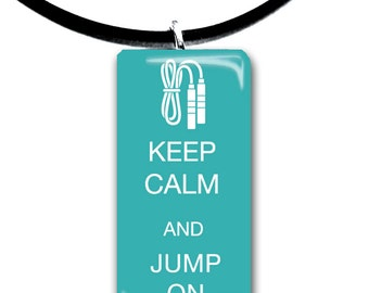 Keep Calm and Jump On, sports pendant, jumping, jump rope pendant, color choices, jumper, jump rope, athletic,