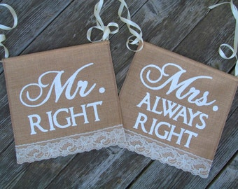 Mr Right Mrs Always Right Signs - Mr and Mrs Signs - Mr and Mrs Chair Signs - Mr and Mrs Right Chair Signs - Mr and Mrs Burlap Signs