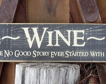 Wood Sign, Wine, Because No Good Story Ever Started With Coffee, Handmade, Word Art