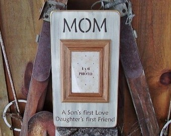 Wood Sign, Mom A Son's First Love, A Daughter's First Friend, Frame, Handmade, Word Art