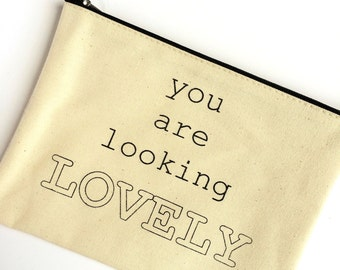 "Cute Cotton Fabric Make up Bag ""You are looking Lovely"""