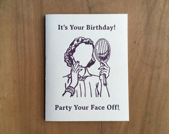 Party Your Face Off Letterpress Birthday Card