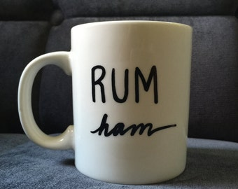 "COFFEE MUG ""Rum Ham"" Always Sunny in Philadelphia Coffee Cup. Personalize Your Own Too!!!"