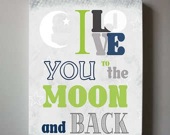 I LOVE You To The Moon And Back Baby Nursery Canvas Art - Baby Boy room, Play Room Decor Wall art, Blue and Green Nursery Art