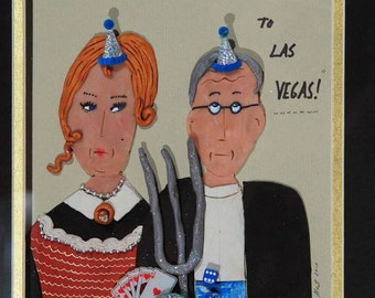 One of a kind mixed media art 'To HELL with housework . Lets go to Vegas!'