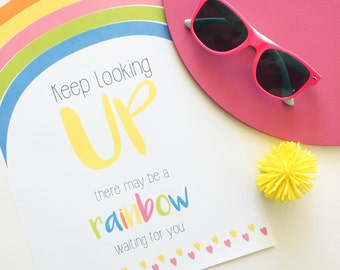 Keep looking up, there may be a rainbow waiting for you - A4 Kids room wall art