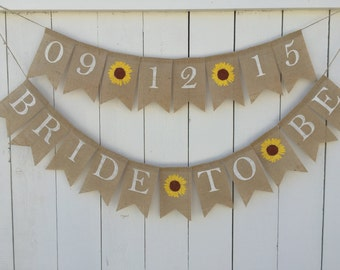 BRIDE TO BE Banner, Burlap Bridal Shower Banner, Sunflower Bridal Shower Decor, Engagement Banner, Sunflower Wedding Burlap Banner Set