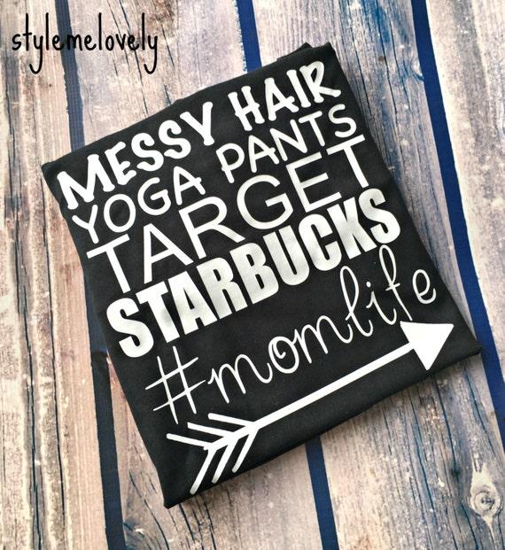 Mom Life Messy Hair Yoga Pants Target Starbucks By