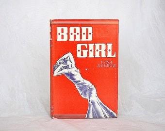 Bad Girl - Vina Delmar - Vintage Book - Banned Book - Scandalous Book - Racy Novel Vintage Fiction Book Decor - Decorative Book - Book Prop