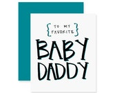 To My Favorite Baby Daddy Greeting Card - Congrats Card - Handwritten Greeting Card - Funny New Baby Card - Pregnancy - Baby Shower
