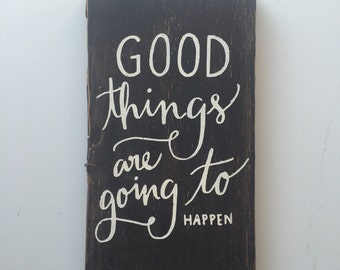 Good Things Wooden Sign