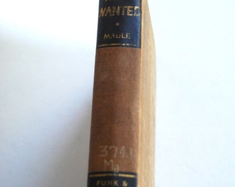 Vintage Book, Men Wanted The New Opportunities and What They Demand