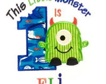 This Little Monster Is Birthday Shirt, ANY AGE!!, Customized Little Monster Applique, Little Monster Themed Birthday, Little Monster Shirt