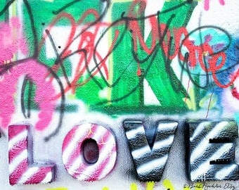 Graffiti LOVE - Art Print - Graffiti - Valentine - Colorful - Texture - Photography - Home Decor - Wall Art - 8x12