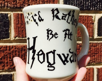 I'd rather be at hogwarts mug - handpainted
