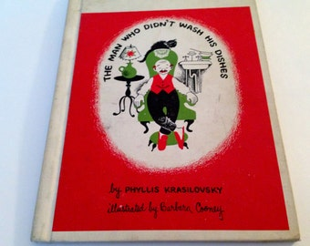 The Man Who Didn't Wash His Dishes by Phyllis Krasilovsky and Illustrated by Barbara Cooney - Scott Foresman