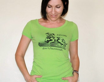 SALE - Pit-Bull/ Staffie/ Bully shirt Apple Green - Dog/ Educate don't Discriminate