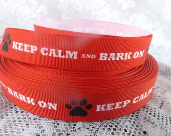 Keep calm and bark ribbon Dog bark grosgrain ribbon 7/8 keep calm ribbon