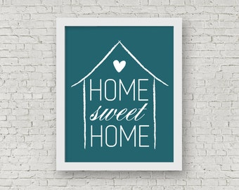 Home Sweet Home, Modern Home Decor, Typography Print, House Print, Love Home, Home Wall Art, Home Poster Print, 8 x 10 Print