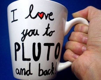 I Love You To Pluto And Back, Father From Daughter, Gift Ideas for Him, Fathers Day Gift, Husband Gift Idea, Husband Mug Gift