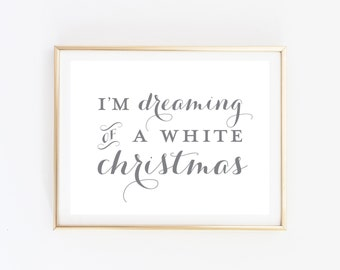 I'm Dreaming of a White Christmas Print - Christmas Print - Christmas Art - White Christmas - Christmas Decor - Holiday Decor