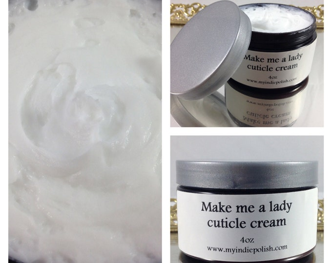 Make me a lady Cuticle and hand cream - Hand cream - cuticle balm - vegan - gluten free 4oz