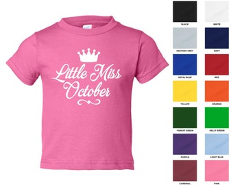 Little Miss October T-shirt, Birthday Girl, Pageant, Birth Month, Princess, Toddler Size