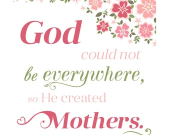 SVG God COuld Not Be Everwhere So He Created Mothers Cuttable File - for use with silhouette cameo, cricut, Sizzix, other machines