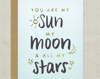You are my sun, my moon and all my stars Greeting Card - Love, Anniversary Card, Thinking of You Card, Hand-drawn