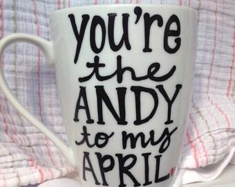 You're the Andy to my April- Treat Yo Self Coffee Mug- Funny coffee mug- Awesome coffee mugs- Parks and Rec