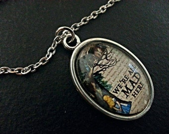 "Alice In Wonderland inspired ""we're all mad here"" necklace"