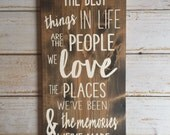 The Best Things In Life Are The People We Love… - Hand Painted Typography Sign