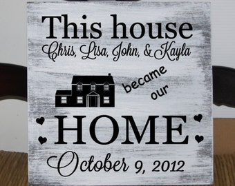 Primitive - This house became our home with names and date wood sign - 12 x 12