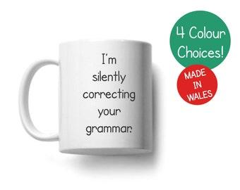 I'm silently correcting your grammar coffee mug