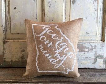 Burlap Pillow - Georgia on My Mind pillow   Georgia Pillow   Graduation Gift   Mothers Day Gift